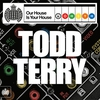 Cover of the album Our House Is Your House: Todd Terry - Ministry of Sound