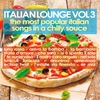 Cover of the album Italian Lounge, Vol. 3 (The Most Popular Italian Songs in a Chilly Sauce)