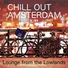 Cover of the album Chill Out Amsterdam (Lounge from the Lowlands)