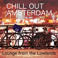 Cover of the track Chill Out Amsterdam (Lounge from the Lowlands)