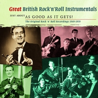 Couverture du titre Great British Rock 'n' Roll Instrumentals - Just About As Good As It Gets!