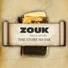 Cover of the album Zouk Recordings - The Story So Far