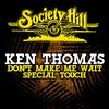 Couverture de l'album Don't Make Me Wait / Special Touch - Single