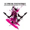 Couverture de l'album Le Phunk Fantastique 7 - Electrified Disco Phunk