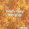Cover of the album Yesterday Morning - Single