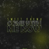 Cover of the album Come With Me Now - EP