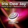 Couverture de l'album Come to Me / I Believe In Love (feat. marcie joy & maria opale) - EP