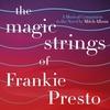 Couverture de l'album The Magic Strings of Frankie Presto: The Musical Companion
