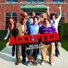 Couverture de l'album Accepted (Original Motion Picture Soundtrack)