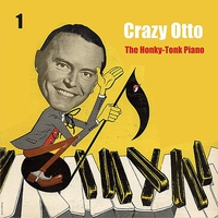 Cover of the track The Honky - Tonk Piano / Crazy Otto, Vol. 1