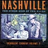 Cover of the album Nashville, The Other Side of the Alley - Insurgent Country, Vol. 3