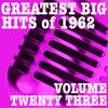 Couverture de l'album Greatest Big Hits of 1962, Vol. 23