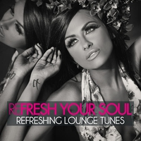 Couverture du titre Refresh Your Soul (Refreshing Lounge Tunes)