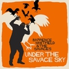 Cover of the album Under The Savage Sky