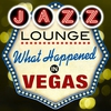 Cover of the album Jazz Lounge - What Happened In Vegas