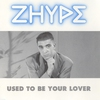 Couverture de l'album Used To Be Your Lover - Maxi Version - EP