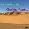 Couverture de l'album Le meilleur de Cheikka Remitti
