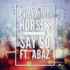 Couverture de l'album Say So (feat. Abaz) [Radio Edit] - Single