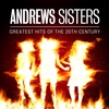 Cover of the album Andrews Sisters - Greatest Hits of the 20th Century