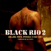 Cover of the album Black Rio, Vol. 2 Brazil Soul Power 1968-1981