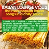 Cover of the album Italian Lounge, Vol. 2 (The Most Popular Italian Songs in a Chilly Sauce)
