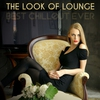Cover of the album The Look of Lounge - Best Chillout Ever