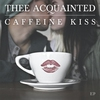 Cover of the album Caffeine Kiss - EP
