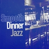 Cover of the album Smooth Dinner Jazz