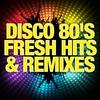 Cover of the album Disco 80's Fresh Hits & Remixes