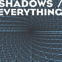Cover of the track Shadows / Everything - Single