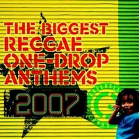 Cover of the track The Biggest Reggae One-Drop Anthems 2005