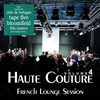 Cover of the album Haute Couture, Vol. 4 - French Lounge Session
