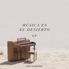Couverture de l'album Música en el Desierto - EP