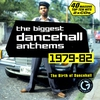 Couverture de l'album The Biggest Dancehall Anthems 1979-82