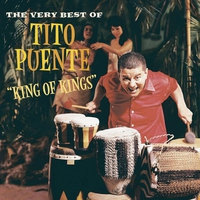 Cover of the track King of Kings: The Very Best of Tito Puente
