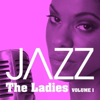 Cover of the track Jazz: The Ladies, Vol. 1