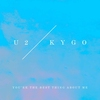 Cover of the album You're the Best Thing About Me (U2 vs. Kygo) - Single