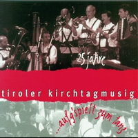 Cover of the track 25 Jahre Tiroler Kirchtagmusig