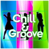 Cover of the album Chill & Groove