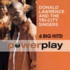Cover of the album Power Play - 6 Big Hits!: Donald Lawrence & the Tri-City Singers