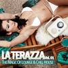 Cover of the album La Terraza - the Magic of Lounge & Chill House