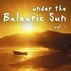 Couverture de l'album Under the Balearic Sun Vol. 2
