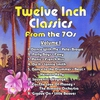 Cover of the album Twelve Inch Classics from the 70s, Vol. 1