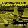 Cover of the album Anniversaries and Splendid Tragedies