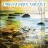 Couverture de l'album Transatlantic Chill Out (Fernando Abreu & Luciano Sallun Present)