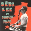 Couverture de l'album Sebi Lee And His Pumping Piano