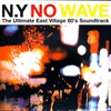 Cover of the album N.Y. No Wave