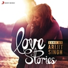 Cover of the album Love Stories Sung by Arijit Singh