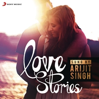 Cover of the track Love Stories Sung by Arijit Singh