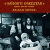 Cover of the album Balkan Heroes (Fanfare balkano-tsigane)